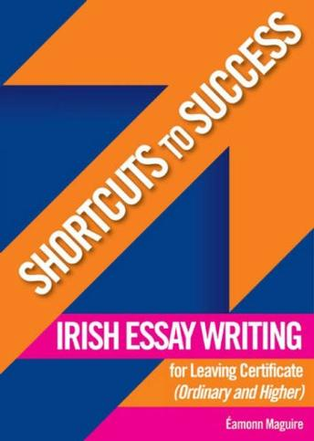 shortcuts to success irish essay writing gill education