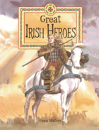 Great Irish Heroes