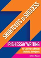 Shortcuts to Success: Irish Essay Writing