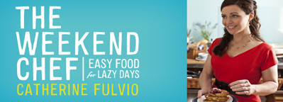 Win a copy of The Weekend Chef signed by Catherine Fulvio