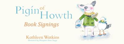 Kathleen Watkins announces 3 more book signings nationwide as Pigín of Howth becomes the fastest selling picture book in Ireland