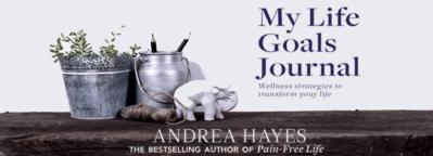 Create the life you want with My Life Goals Journal by Andrea Hayes.