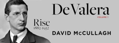 Speeches by David McCullagh and An Taoiseach Leo Varadkar at the launch of De Valera: Rise