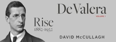 Launch of David McCullagh's De Valera: Rise 1882 – 1932