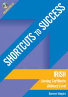 Shortcuts to Success: Irish Leaving Certificate Ordinary Level