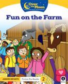 OVER THE MOON Fun on the Farm