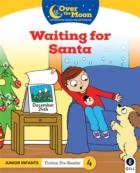 OVER THE MOON Waiting for Santa