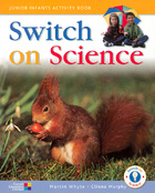 Switch On Science - Junior Infants Pupil's Book