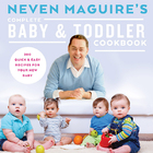 Neven Maguire's Complete Baby & Toddler Cookbook