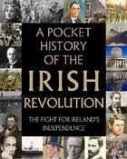 A Pocket History of the Irish Revolution