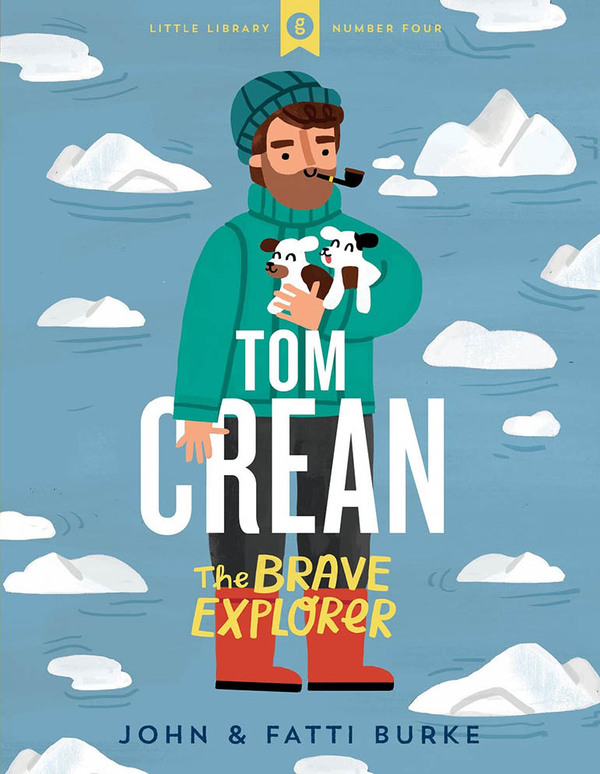 Tom Crean: The Brave Explorer - Little Library 4