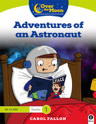 OVER THE MOON Adventures of an Astronaut