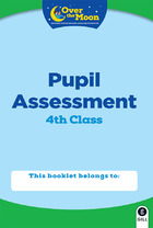 OVER THE MOON 4th Class Assessment Booklet