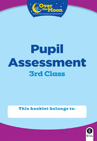 OVER THE MOON 3rd Class Assessment Booklet