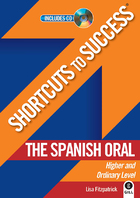 Shortcuts to Success: The Spanish Oral
