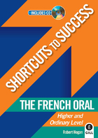 Shortcuts to Success: The French Oral