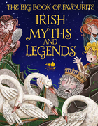 The Big Book of Favourite Irish Myths and Legends