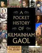 A Pocket History of Kilmainham Gaol