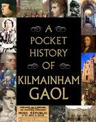 A Pocket History of Kilmainham Gaol
