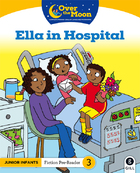OVER THE MOON Ella in Hospital