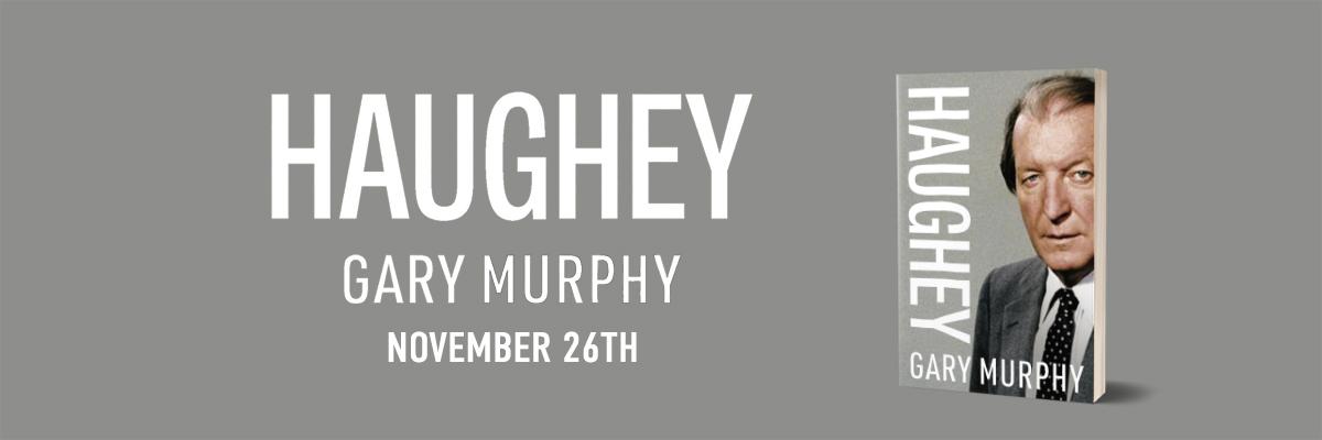 Gill Books to publish landmark new biography of Charles J. Haughey written by DCU's Gary Murphy